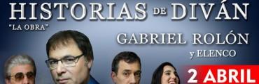 """Gabriel Rolón presenta: Historias de Diván """"La Obra"""""""
