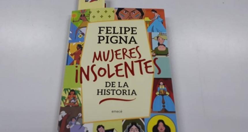 Las historias de 29 mujeres contadas por Felipe Pigna