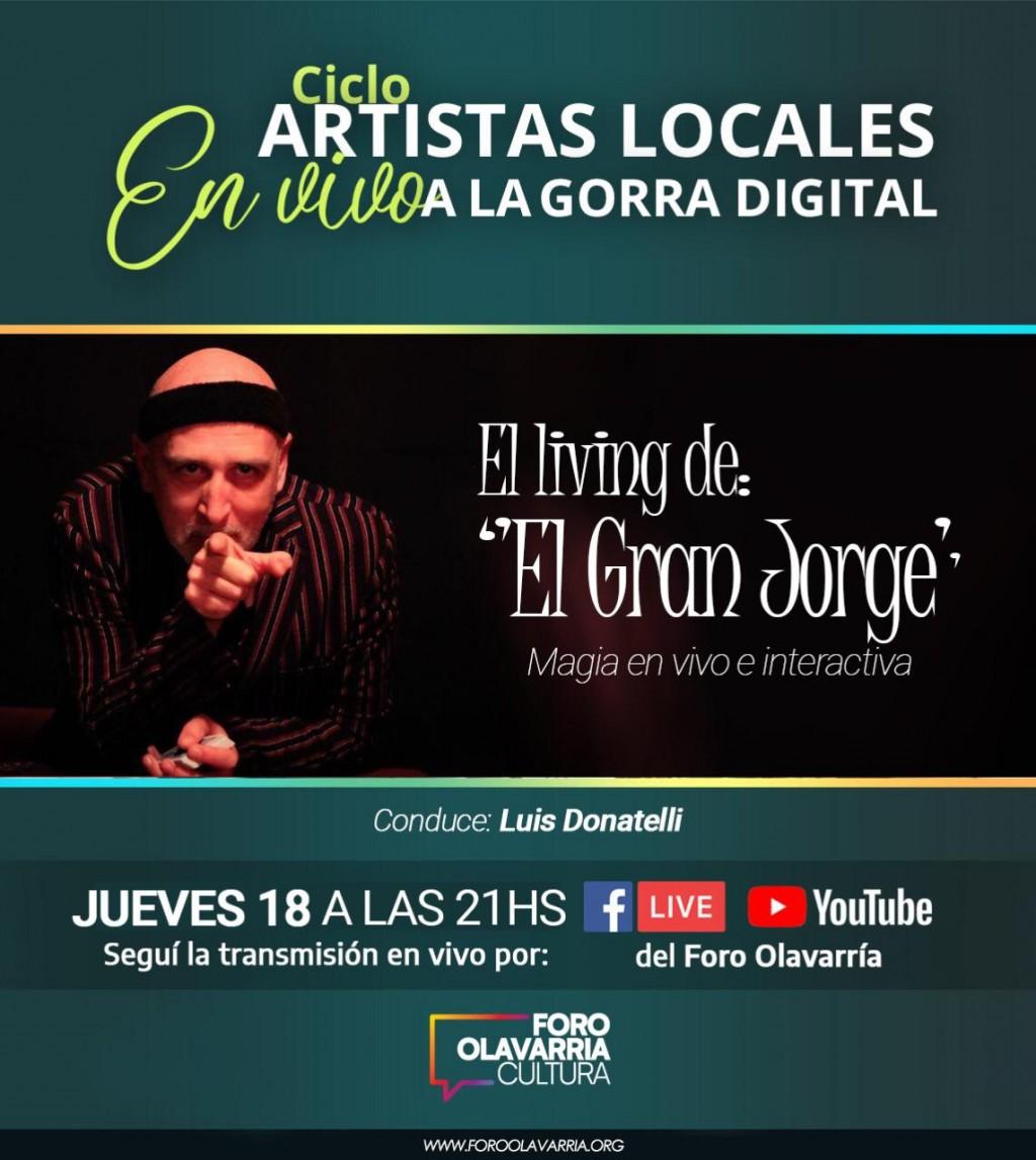 """""""El living del Gran Jorge"""" este jueves en el ciclo """"Artistas locales a la Gorra Digital"""""""