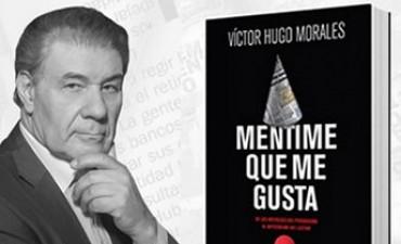"""Víctor Hugo Morales presentará """"Mentime que me gusta"""" en Olavarría"""