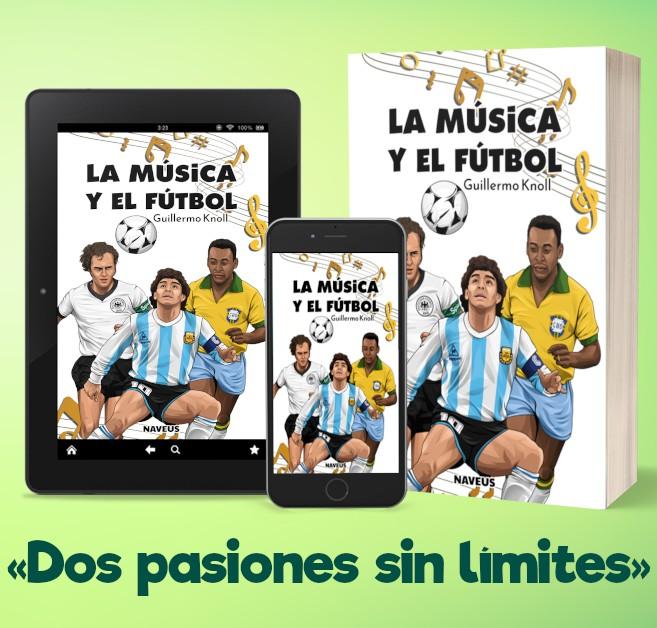 'La música y el fútbol' por Guillermo Knoll