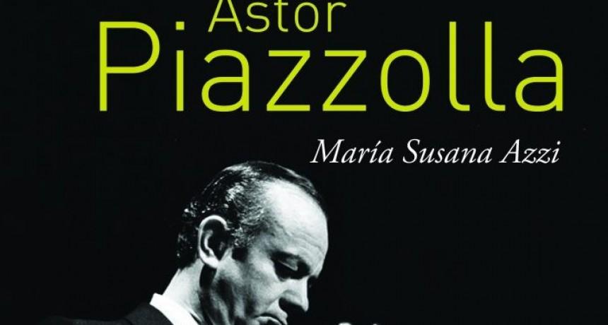 """Se presentará el libro """"Astor Piazzolla"""" de la escritora María Susana Azzi"""