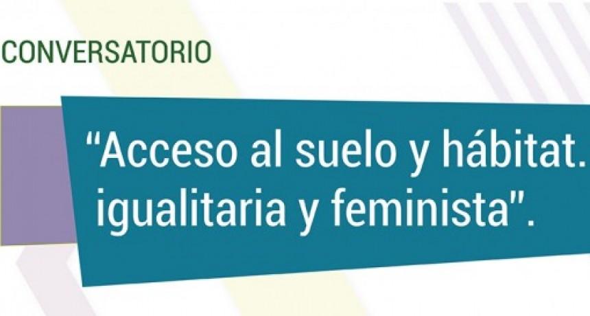 """Conversatorio """"Acceso al suelo y hábitat. Por una perspectiva igualitaria y feminista""""."""