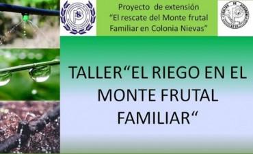 """Taller """"El riego en el monte frutal familiar"""""""